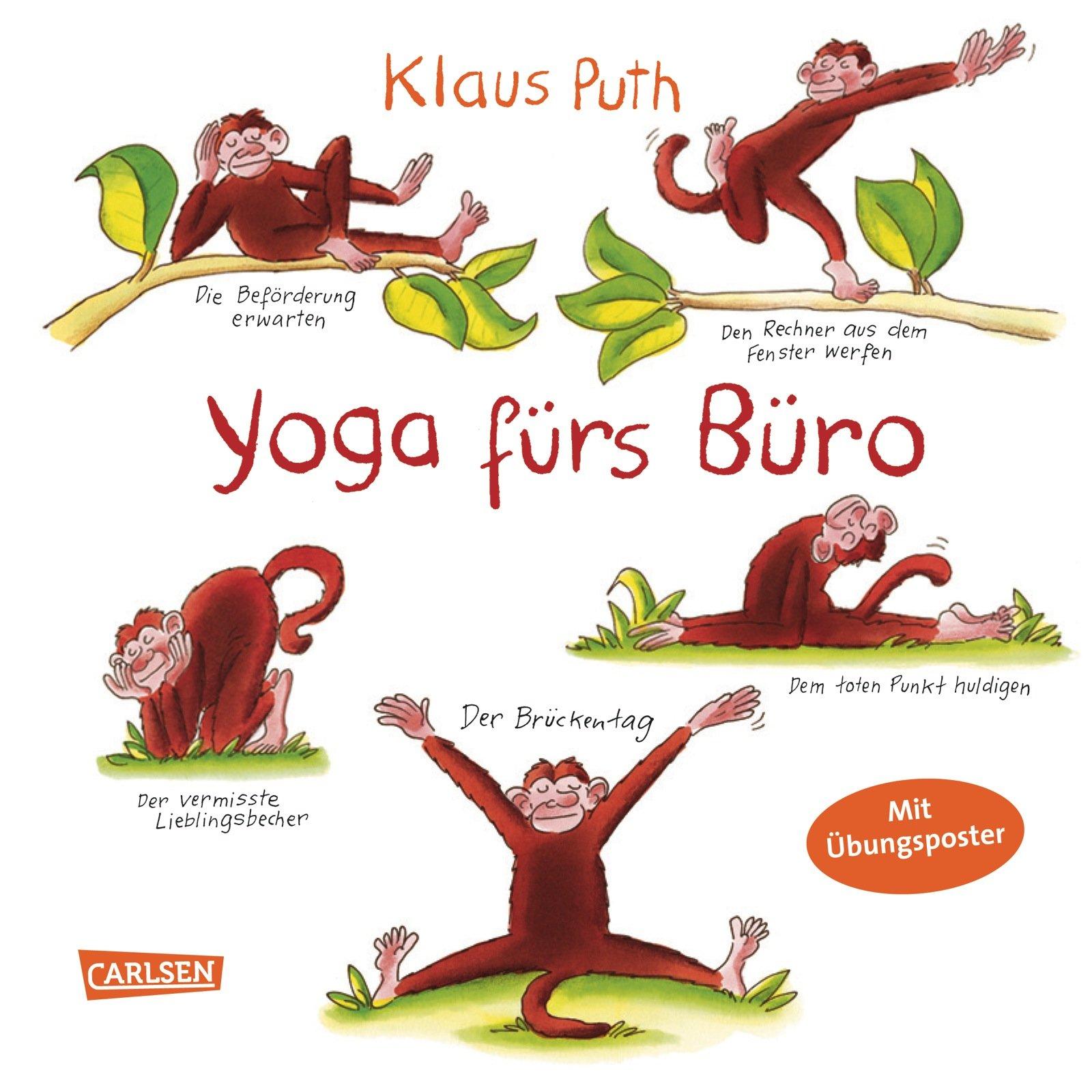 Yoga fürs Büro Gebundenes Buch – 15. März 2013 Klaus Puth Yoga fürs Büro Carlsen 3551684235