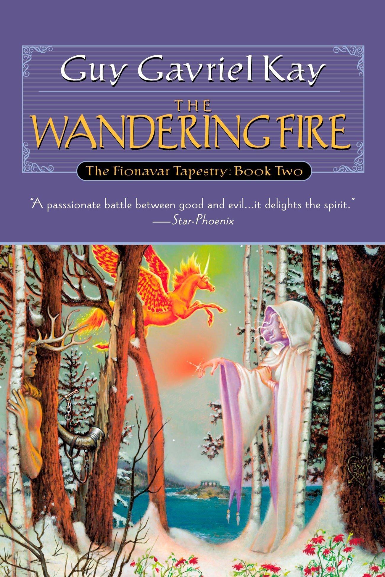 Read Online The Wandering Fire (Fionavar Tapestry) pdf epub