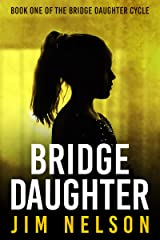 Bridge Daughter: Book One of the Bridge Daughter Cycle Kindle Edition