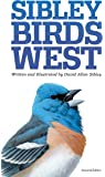 Sibley Field Guide to Birds of Western North America: Field Guide to Birds of Western North American