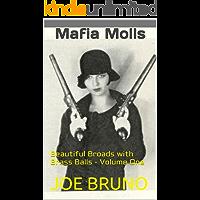 Mafia Molls: Beautiful Broads with Brass Balls - Volume One (Mob Molls – Beautiful Broads With Brass Balls Book 1)