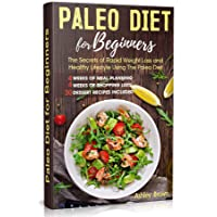 PALEO DIET FOR BEGINNERS: THE SECRETS OF RAPID WEIGHT LOSS AND A HEALTHY LIFESTYLE...
