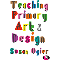 Teaching Primary Art and Design (English Edition)