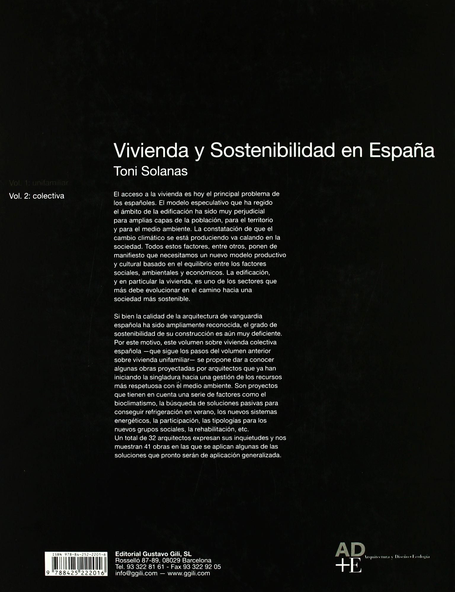 Vivienda y sostenibilidad en España: Vol. 2: colectiva Arquitectura&diseño&ecolog: Amazon.es: Herreros, Juan, Rueda, Salvador, Sabaté, Joan, Solanas, Toni: Libros