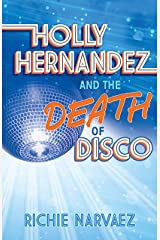 Holly Hernandez and the Death of Disco Paperback