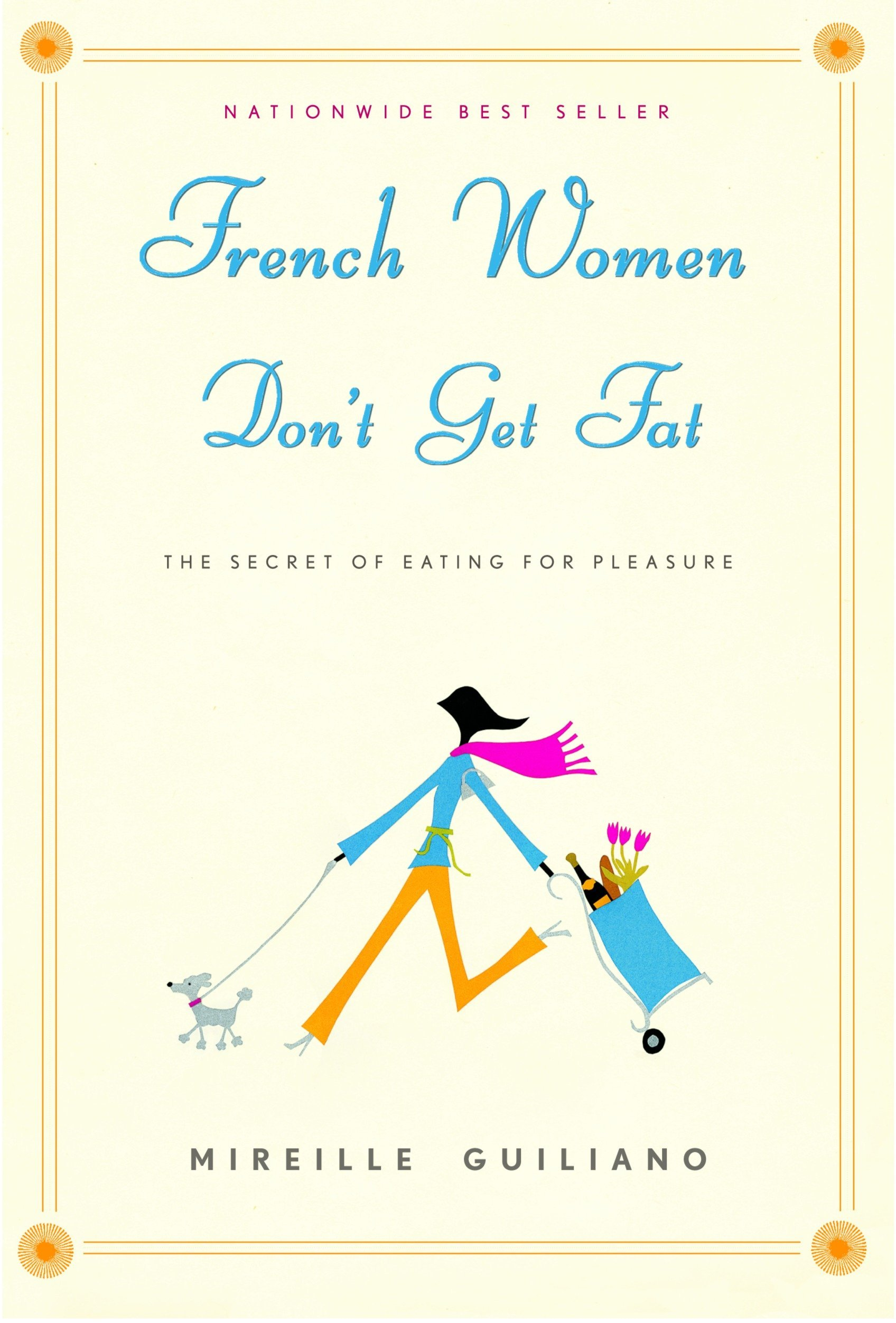 Read Online French Women Don't Get Fat: The Secret of Eating for Pleasure pdf epub