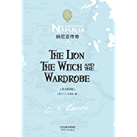 THE LION, THE WITCH AND THE WARDROBE 纳尼亚传奇1:狮子、女巫和魔衣柜(英文版) (English Edition)
