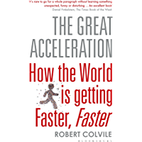 The Great Acceleration: How the World is Getting Faster, Faster (English Edition)