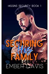 Securing His Family (Higgins Security Book 1) Kindle Edition