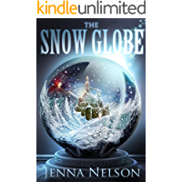 The Snow Globe (The Winterhaven Chronicles Book 1)