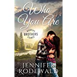 Who You Are: A Murphy Brothers Story (Murphy Brothers Stories Book 6)