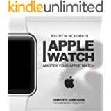 Apple Watch: Master Your Apple Watch - Complete User Guide From Beginner to Expert (2016 guide, ios, apps, iphone) (English Edition)