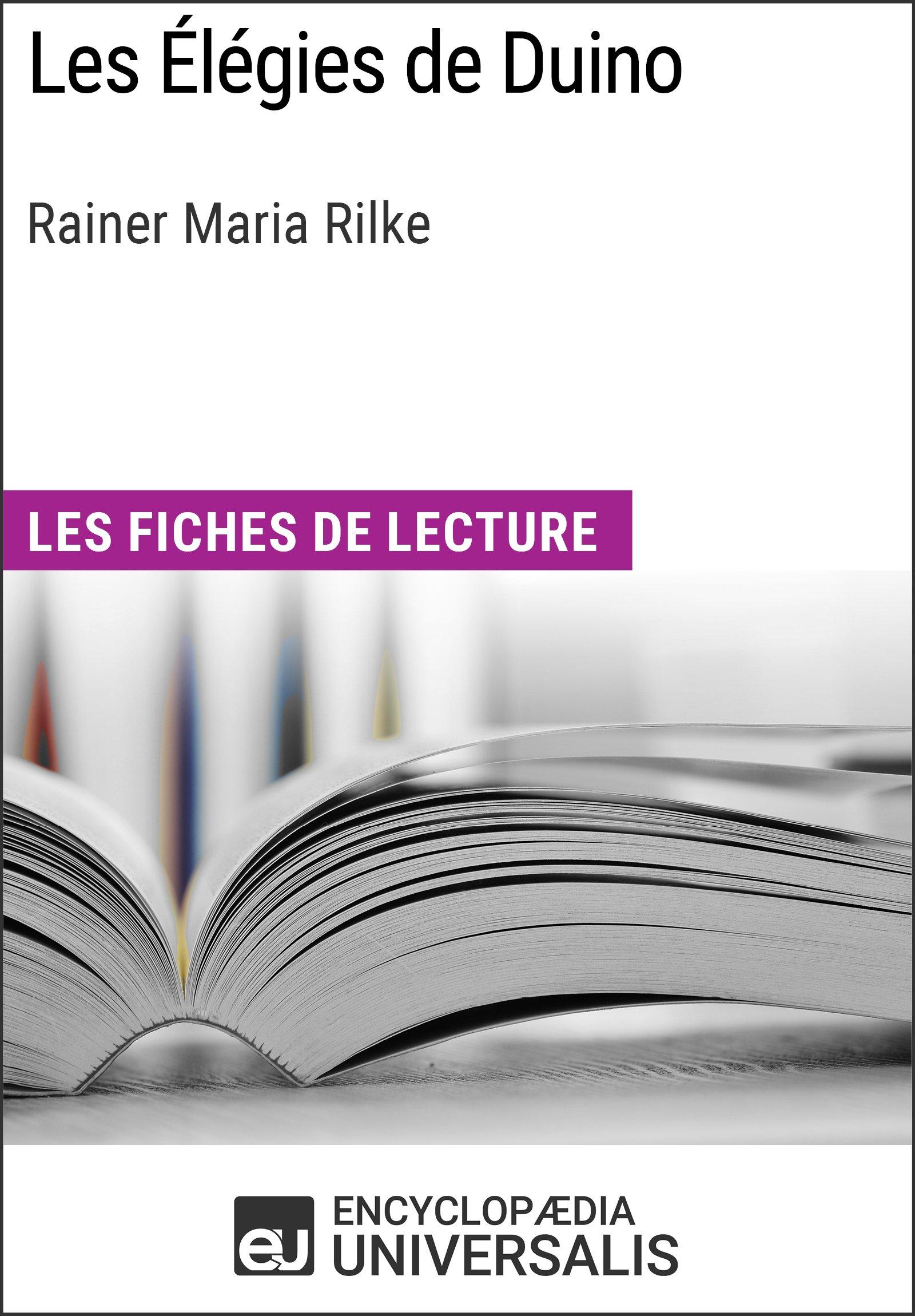 Les Élégies de Duino de Rainer Maria Rilke: Les Fiches de lecture d'Universalis (French Edition)
