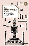 La Massoneria: La storia, gli uomini, le idee
