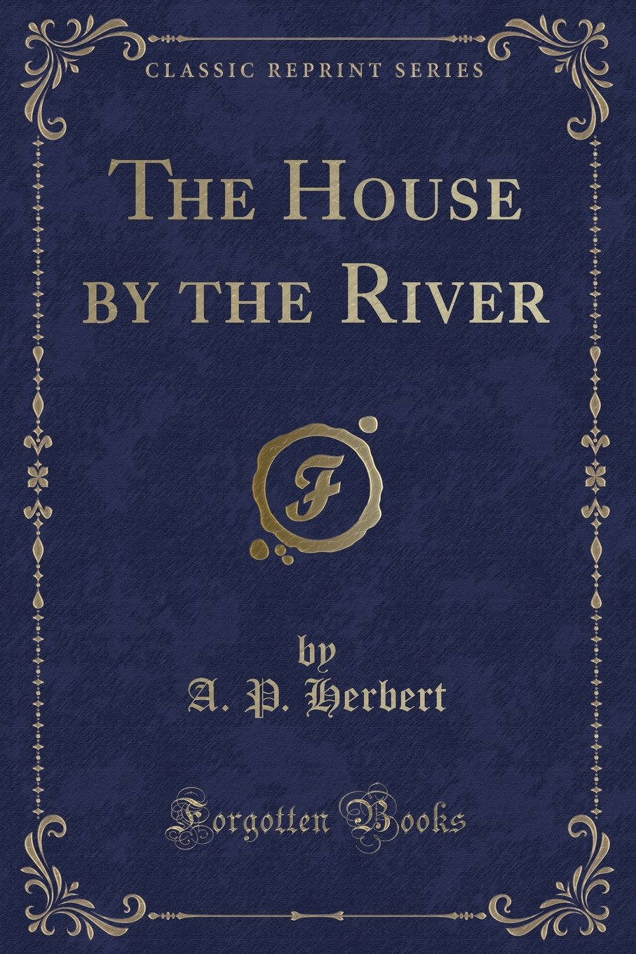Read Online The House by the River (Classic Reprint) pdf