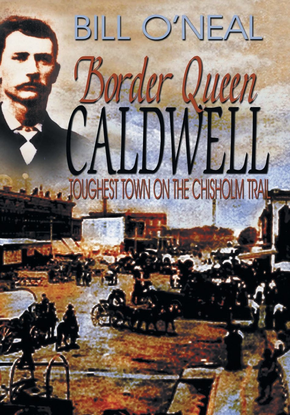 Download Border Queen Caldwell: Toughest Town on the Chisholm Trail ebook