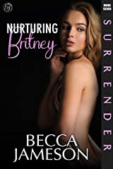 Nurturing Britney (Surrender Book 7) Kindle Edition