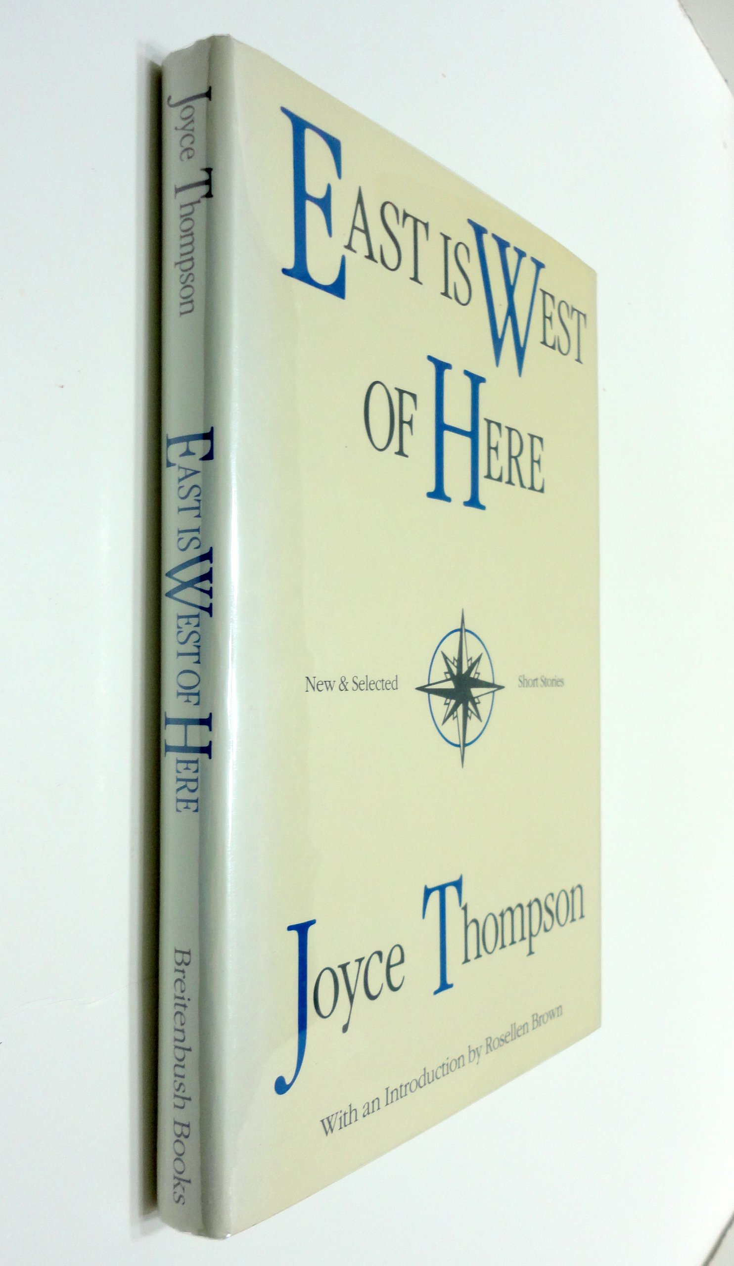 East Is West of Here: New and Selected Short Stories, Thompson, Joyce