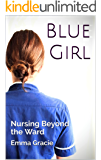 Blue Girl: Nursing Beyond the Ward
