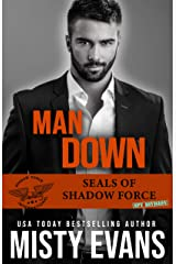 Man Down, SEALs Of Shadow Force: Spy Division, Book 3 (SEALs of Shadow Force Romantic Suspense Series) Kindle Edition