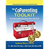 The CoParenting Toolkit: The essential supplement to Mom's House, Dad's House