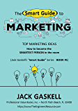 The Smart Guide to MARKETING: How to become the Smartest Person in the room