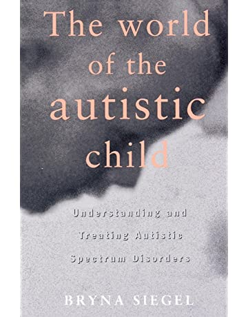 Autism How Unorthodox Treatments Can >> The World Of The Autistic Child Understanding And Treating