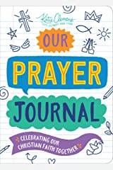 Our Prayer Journal: Celebrating Our Christian Faith Together Paperback