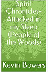 Spirit Chronicles- Attacked in my Sleep (People of the Woods) Kindle Edition