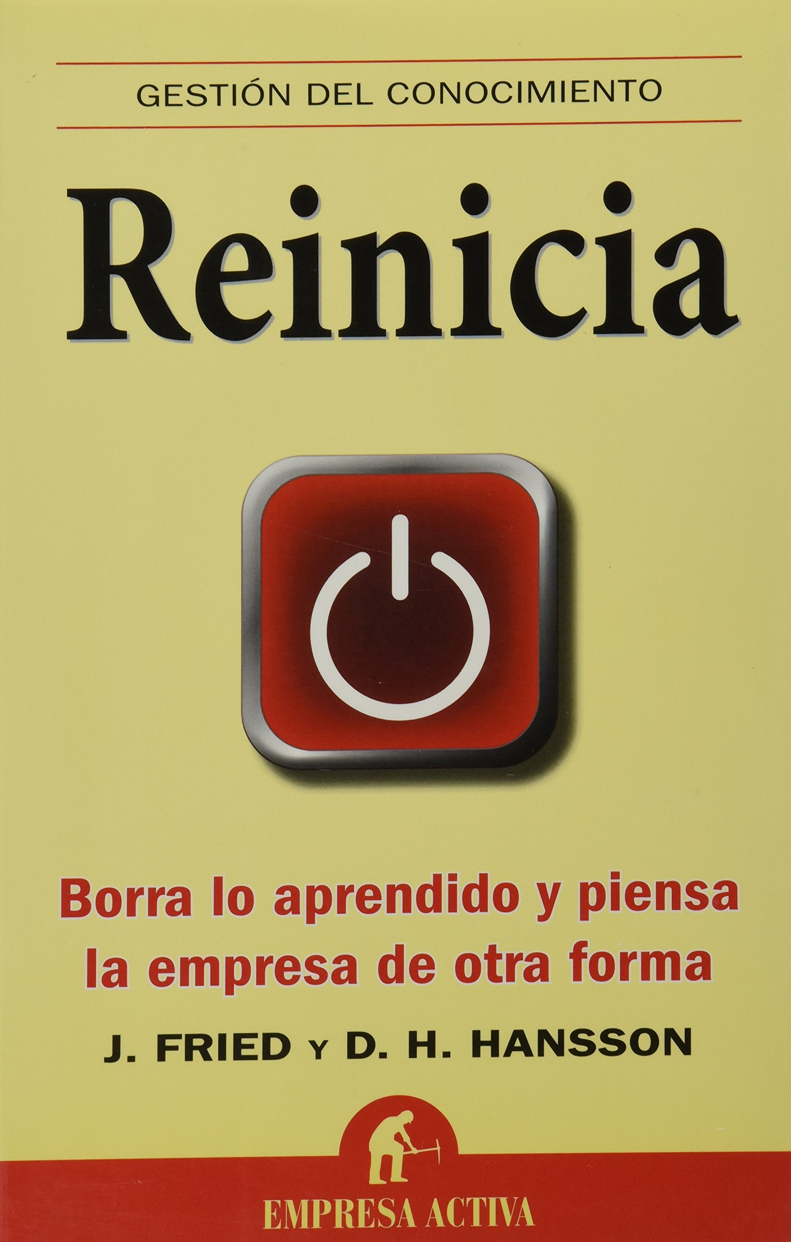 Reinicia: Borra lo aprendido y piensa la empresa de otra forma ...