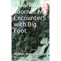 ParaNormal Journal: My EncounterS with Big Foot (English Edition)