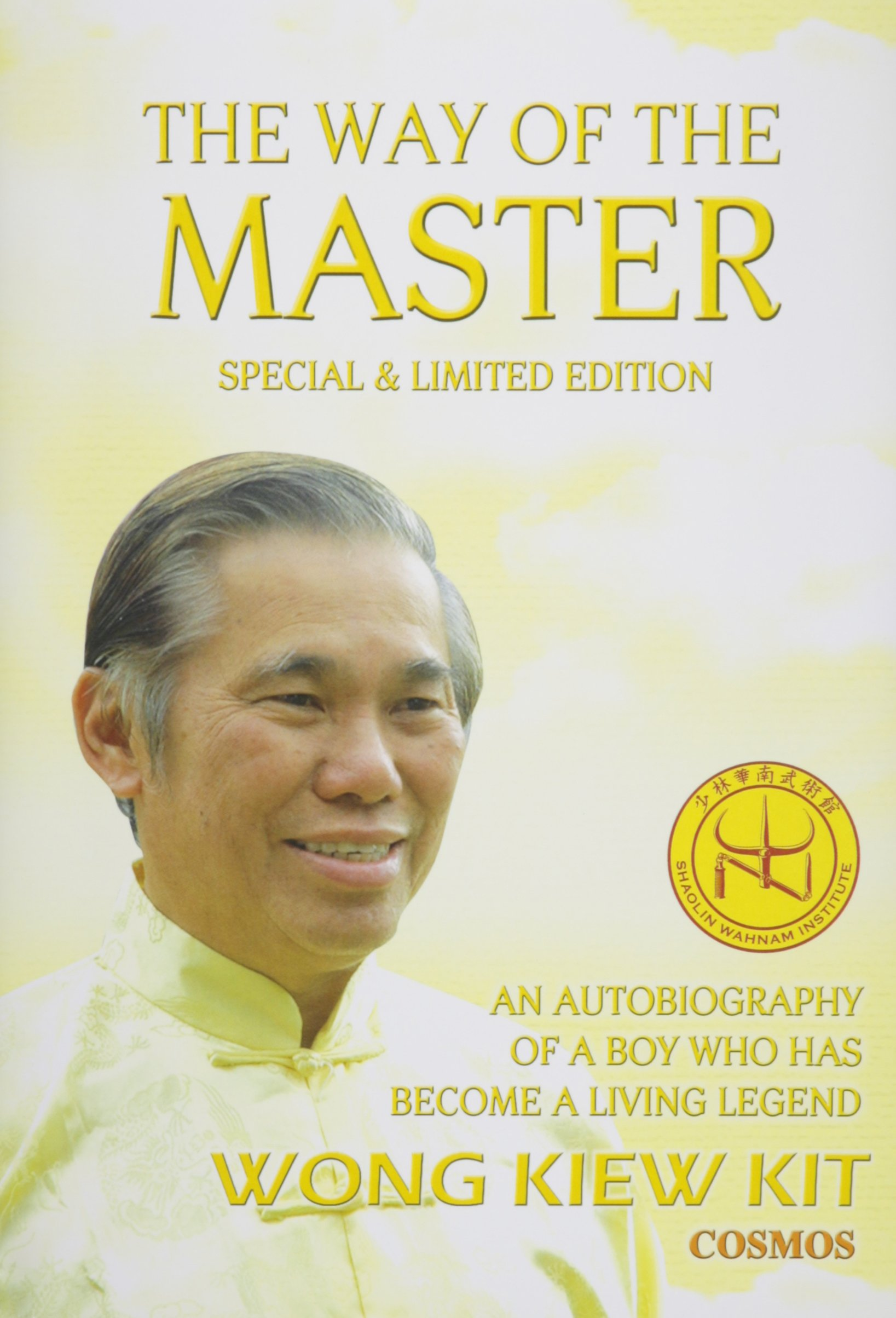 The Way of the Master (Special & Limited Edition): An Autobiography of a Boy Who Has Become a Living Legend