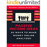 Passive Income Ideas: 50 Ways to Make Money Online Analyzed (Blogging, Dropshipping, Shopify, Photography, Affiliate Marketin