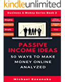 Passive Income Ideas: 50 Ways to Make Money Online Analyzed (Blogging, Dropshipping, Shopify, Photography, Affiliate…