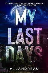 My Last Days Kindle Edition