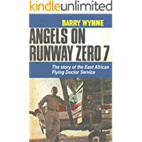 Angels on Runway Zero 7: The story of the East African Flying Doctor Service