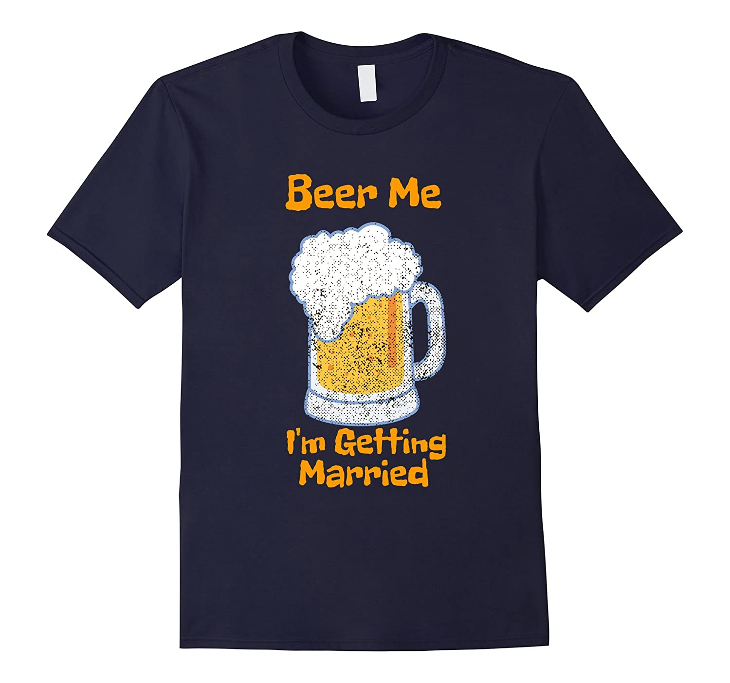 Mens Beer Me I'm Getting Married Funny Bachelor Party T Shirt-BN