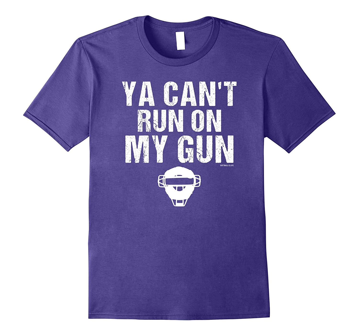 Ya Can't Run On My Gun Softball Catcher T Shirt-TH