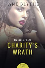 Charity's Wrath (Flashes of Fate Book 1) Kindle Edition