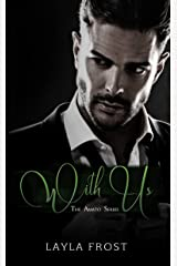 With Us (The Amato Series Book 1) Kindle Edition