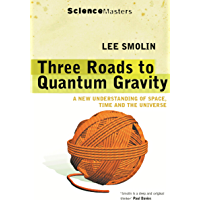 Three Roads to Quantum Gravity (SCIENCE MASTERS) (English Edition)