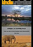 Afrika im Doppelpack: Vater und Sohn mit dem Rucksack durch Schwarzafrika