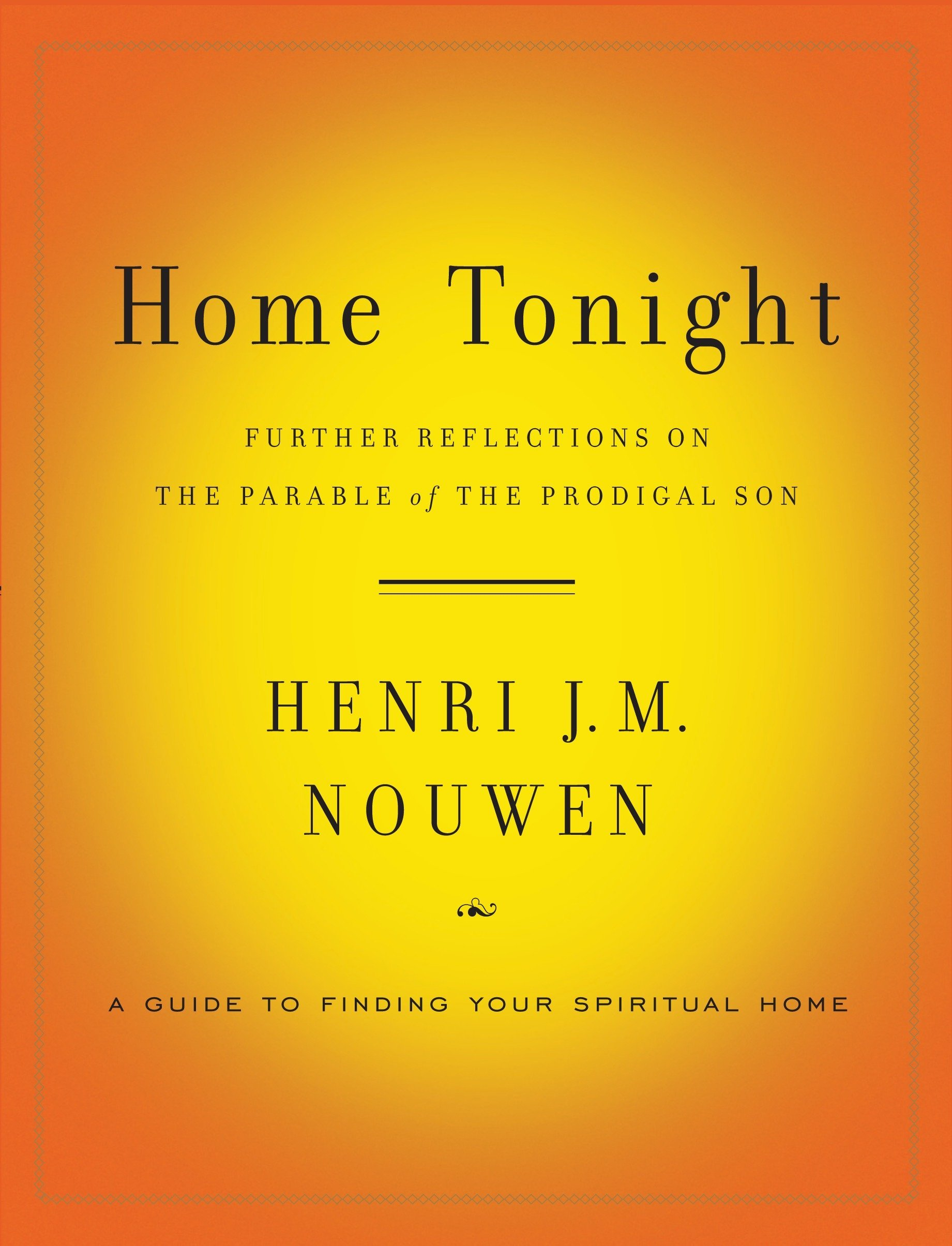 Home Tonight: Further Reflections on the Parable of the Prodigal Son PDF