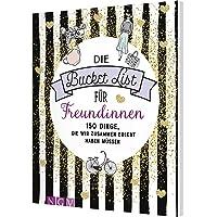 Die Bucket List für Freundinnen: 150 Dinge, die wir zusammen erlebt haben müssen