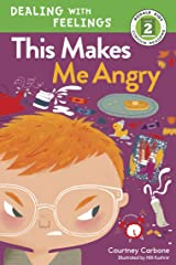 This Makes Me Angry (Rodale Kids Curious Readers/Level 2 Book 3) Kindle Edition