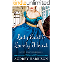 Lady Edith's Lonely Heart: A Regency Romance (Lonely Hearts Series Book 1)