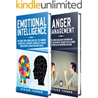 Emotional Intelligence: A Guide to Boosting Your EQ and Improving Social Skills, Self-Awareness, Leadership Skills, Relationships, Charisma, Self-Discipline, and Learning NLP + Anger Management