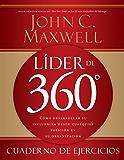 Líder de 360° cuaderno de ejercicios: Cómo desarrollar su influencia desde cualquier posición en su organización (Spanish Edition)