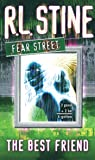 The Best Friend (Fear Street, No. 17)