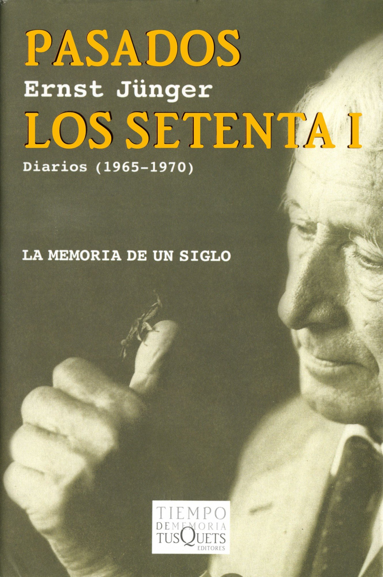 Pasados Los Setenta I - Diarios 1965-1970 (Spanish Edition): Ernst Jünger: 9788483104439: Amazon.com: Books